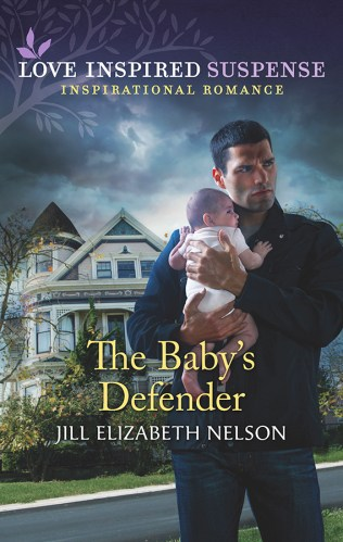 Cover for Jill Elizabeth Nelson's book The Baby's Defender, A Love Inspired Suspense Mystery
