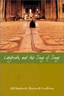 Cover Labyrinth and the Song of Songs by Jill K H Geoffrion