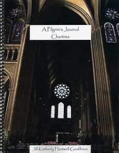Cover A Pilgrim's Journal: Chartres by Jill K H Geoffrion