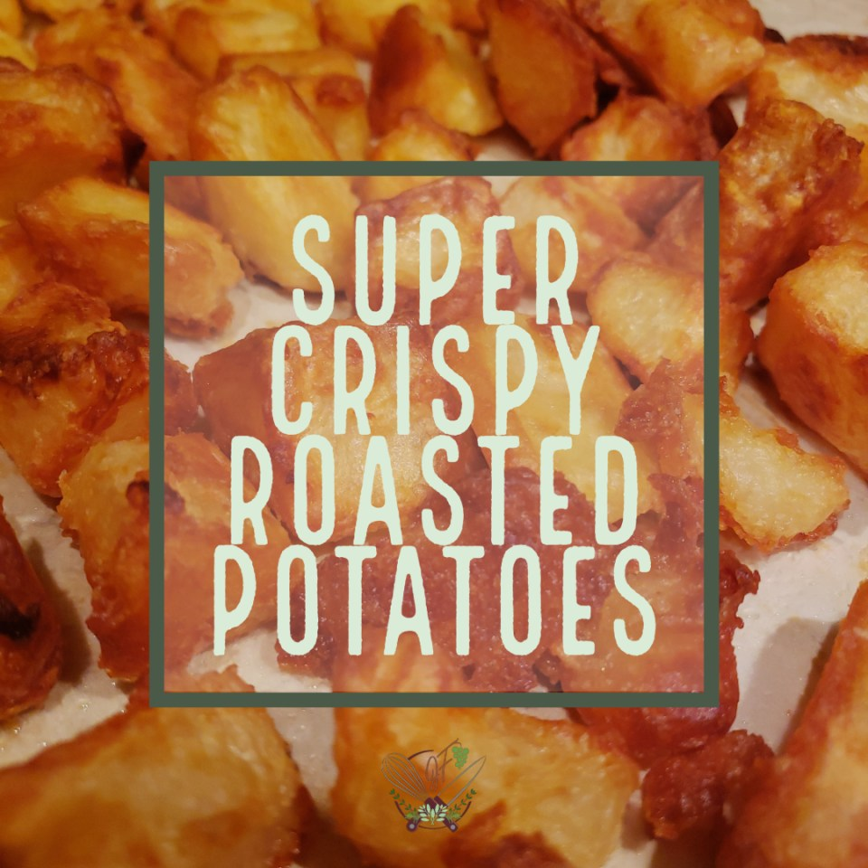Super Crispy Roasted Potatoes