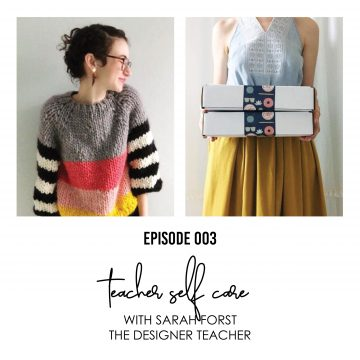 Episode 003- Teacher Self-Care with Sarah Forst