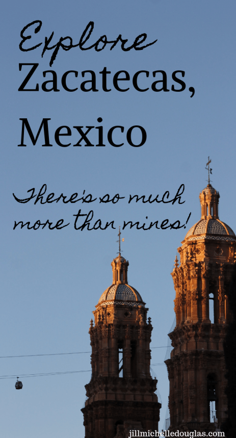 explore Zacatecas