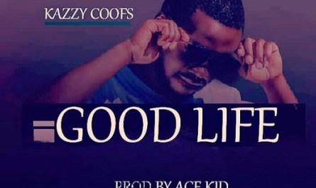 Kazzy Good Life