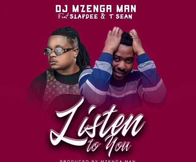 DJ Mzenga Man Ft Slapdee & T-Sean-Listen To You.