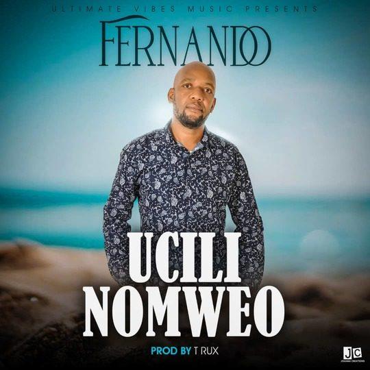 Fernando-Ucili Nomweo (Prod. T-Rux)