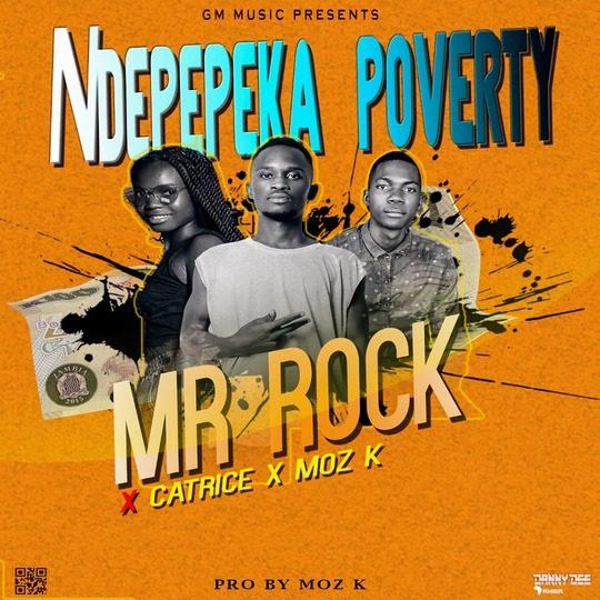 Mr Rock Ft Moz K & Catrice-Ndepepeka Poverty.
