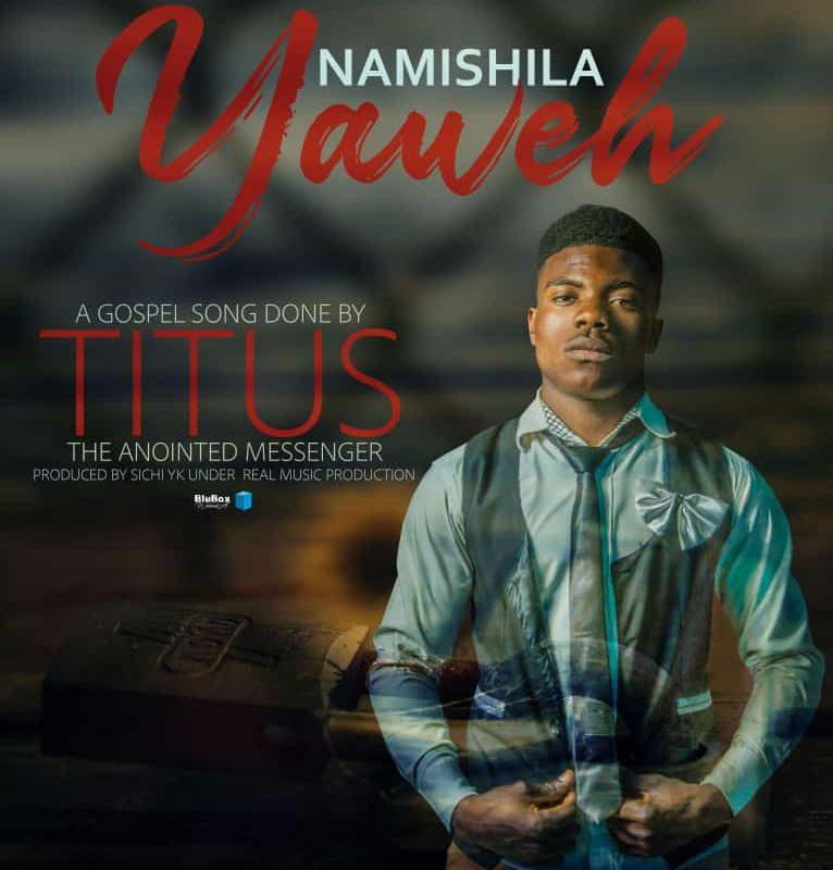 Titus-Namishila Yaweh (Prod. Siich YK)