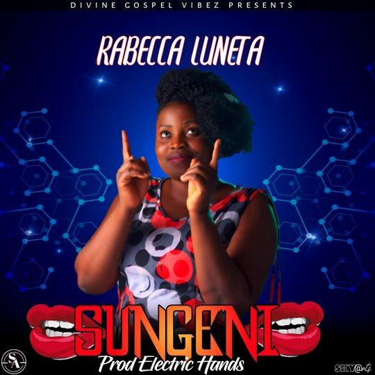 Rabecca Luneta-Sungeni (Prod. Electric Hands)