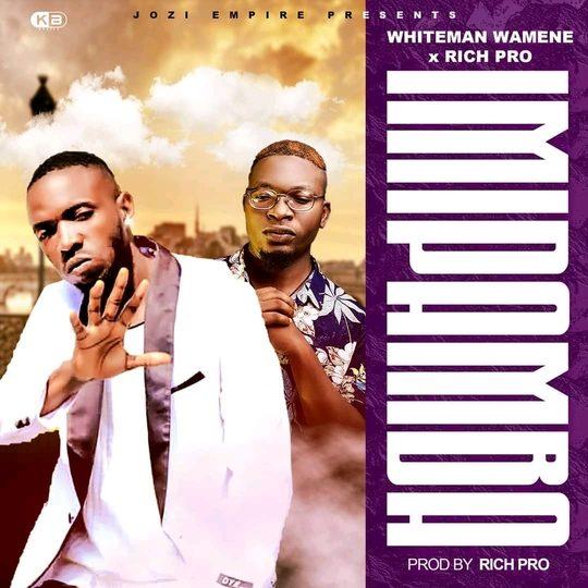 Whiteman Wamene Ft Rich Pro-Imipamba.
