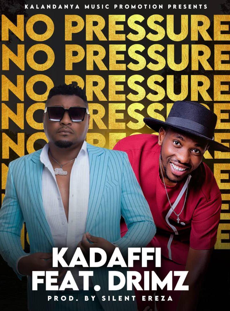 Kadaffi Ft Drimz-No Pressure.
