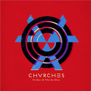 chvrches_the_bones_of_what_you_believe