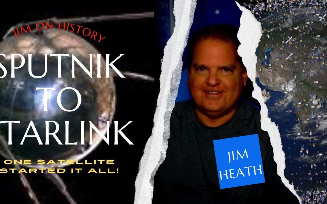 WATCH: Jim On History – From Sputnik To Starlink, Is Skynet Next?