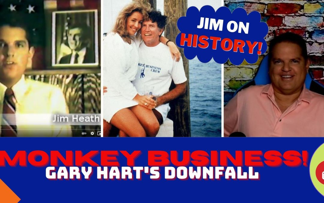 WATCH: Jim On History – Gary Hart & His Monkey Business