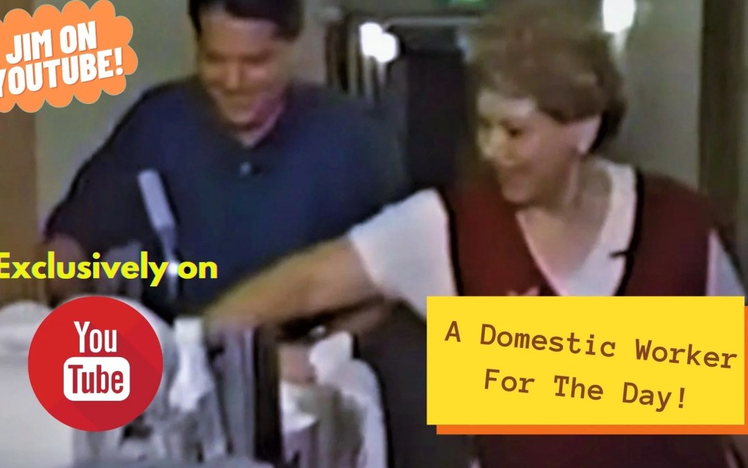 WATCH: Jim On YouTube – Domestic Worker For A Day!
