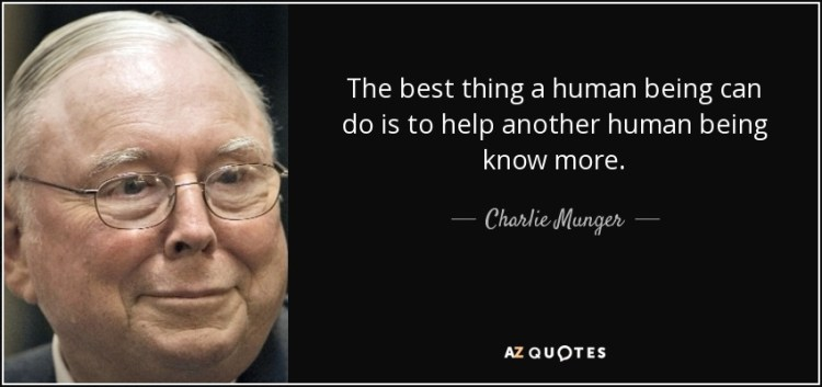 quote-the-best-thing-a-human-being-can-do-is-to-help-another-human-being-know-more-charlie-munger-73-2-0259