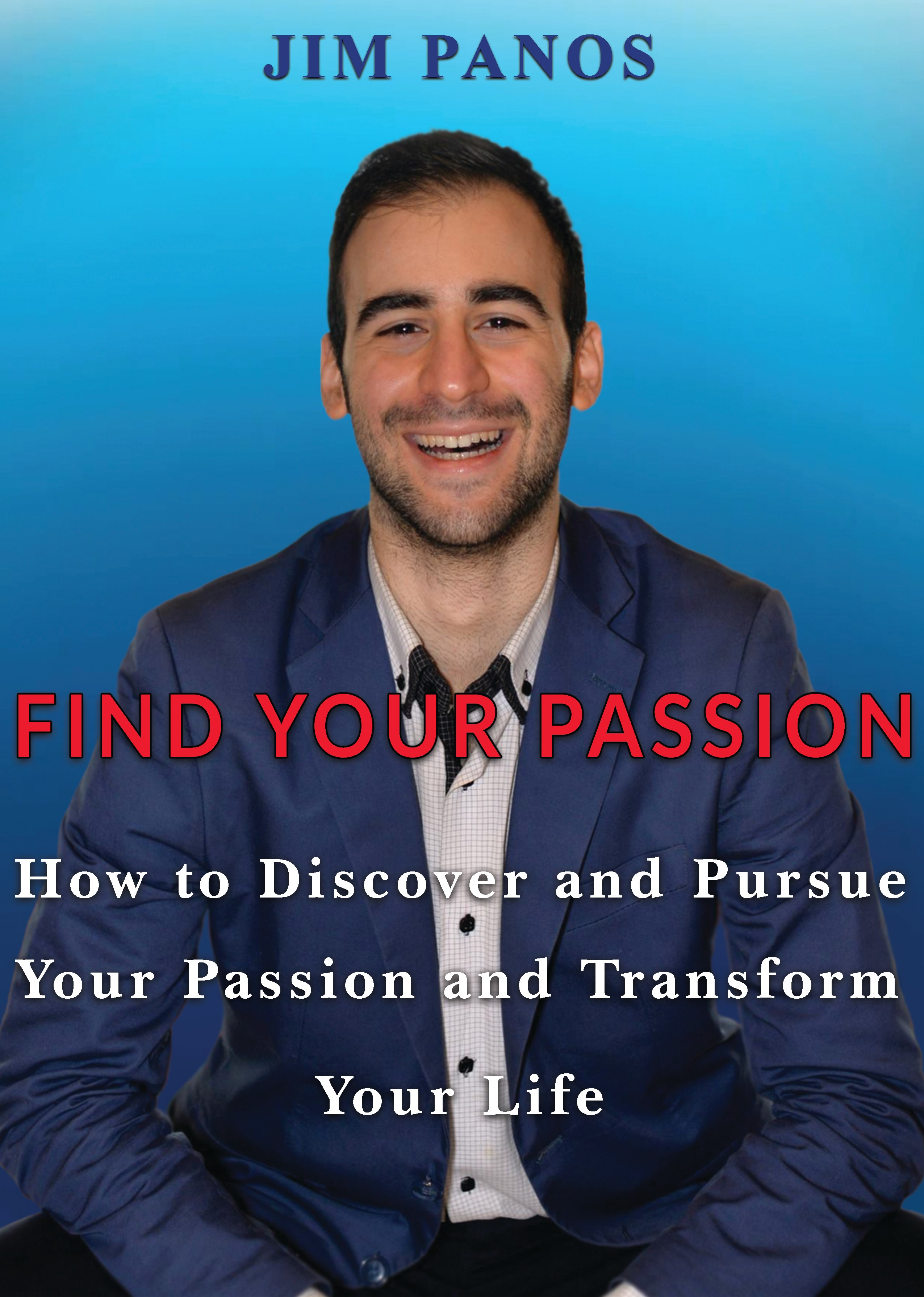 Find Your Passion How To Discover And Pursue Your Passion