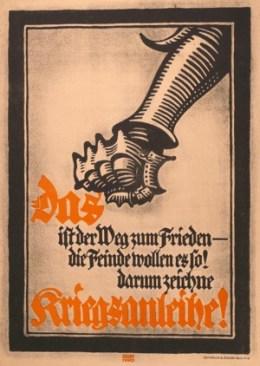루시안 베르하르트(Lucian Bernhard) 『전쟁은 평화로의 길 - 이것이 적들도 원하는 것(Das ist der Weg zum Frieden – die Feinde wollen es so)』1917년9월 발행 제7쇄 전시 국채. Museum für Kunst und Gewerbe Hamburg