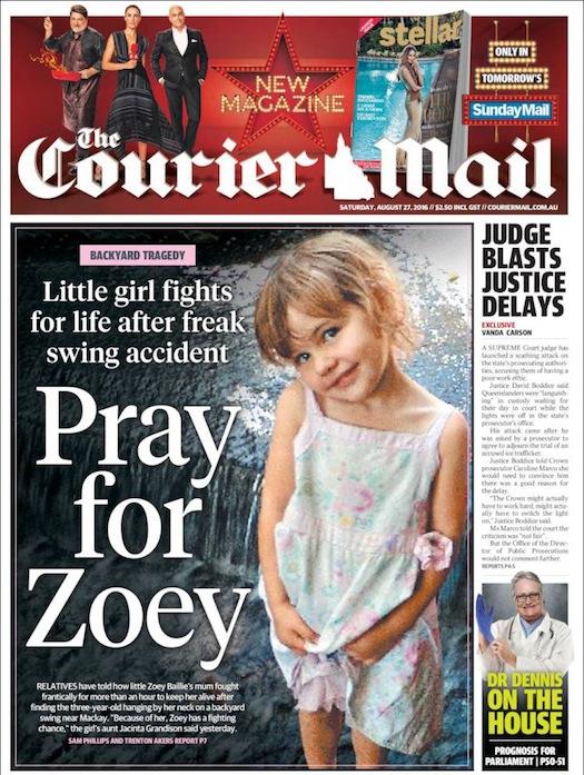 นสพ. the Courier Mail ฉบับ 27 ส.ค. 2016 พาดหัวข่าวขอภาวนาให้ Zoey เด็กหญิงตัวน้อยต่อสู้เพื่อมีชีวิตรอดจากอุบัติเหตุเชือกถูกชิงช้ารัดคออย่างคาดไม่ถึง