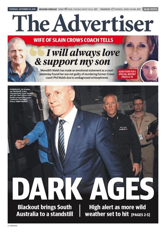 """นสพ. The Advertiser ฉบับ 29 ก.ย. 2016 เป็นภาพนาย Jay Weatherill นายกรัฐมนตรีรัฐเซาท์ออสเตรเลีย พร้อมพาดหัวข่าว """"ยุคมืด"""" ไฟดับทำให้รัฐเซาท์ออสเตรเลียหยุดนิ่ง - เตือนความเสี่ยงสูงต่อลมแรงจะพัดถล่มอีก"""
