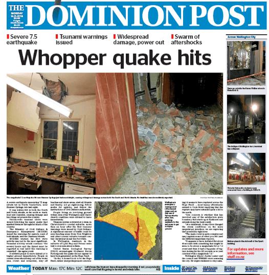 นสพ. The Dominion Post ฉบับ 14 พ.ย. 2016 เป็นเพียงหนังสือพิมพ์ฉบับเดียว (เท่าที่พบ) ที่ลงข่าวหน้าหนึ่งเหตุการณ์แผ่นดินไหว  ส่วนฉบับอื่น ๆ ได้ตีพิมพ์เพื่อวางจำหน่ายไปแล้ว ก่อนที่จะเกิดเหตุการณ์แผ่นดินไหว