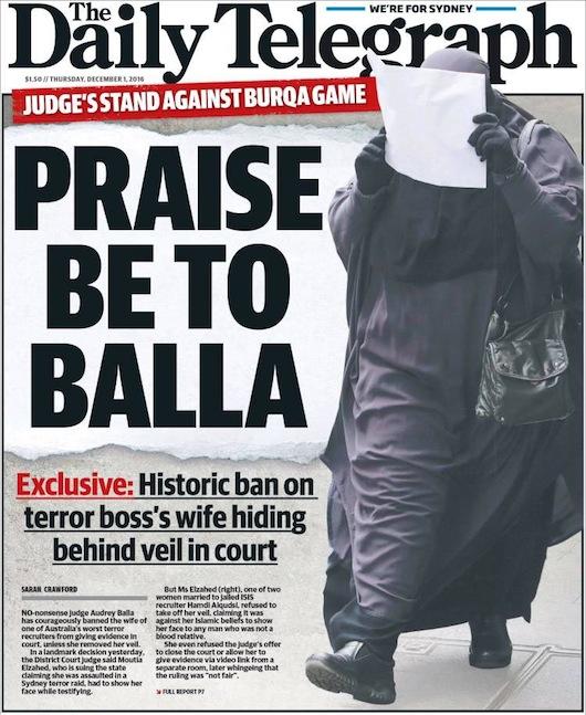 """นสพ. The Daily Telegraph ฉบับ 1 ธ.ค. 2016 พาดหัวข่าวผู้พิพากษาต้านเกมบุรกา - """"ขอ Balla จงได้รับการสรรเสริญ"""" (เป็นการเลียนวลีที่ว่า """"Praise be to Allah"""" ส่วน Balla คือชื่อสกุลของผู้พิพากษาซึ่งพร้องเสียงกับ Allah) ด้วยการสั่งห้ามครั้งประวัติศาสตร์ต่อภรรยาผู้นำก่อการร้ายในการซ่อน (ใบหน้า) อยู่ใต้ผ้าคลุมในศาล"""