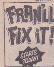 """Fran'll Fix It!"" logo. A bold logo, but does the font match the nuttiness of the strip?"