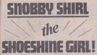 """Snobby Shirl the Shoeshine Girl!"" logo. The rays emphasise the shine that shoe shining is meant to give. But the underline under ""Snobby Shirl"" is a bit odd and does not seem necessary."