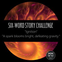 "Six-Word Story Challenge - ""Ignition"""