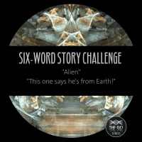 "Six-Word Story Challenge - ""Alien"""