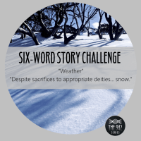 "Six-Word Story Challenge - ""Weather"""