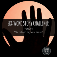 "Six-Word Story Challenge - ""Fortune"""