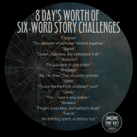 "Six-Word Story Challenge - ""8 Days Worth"""