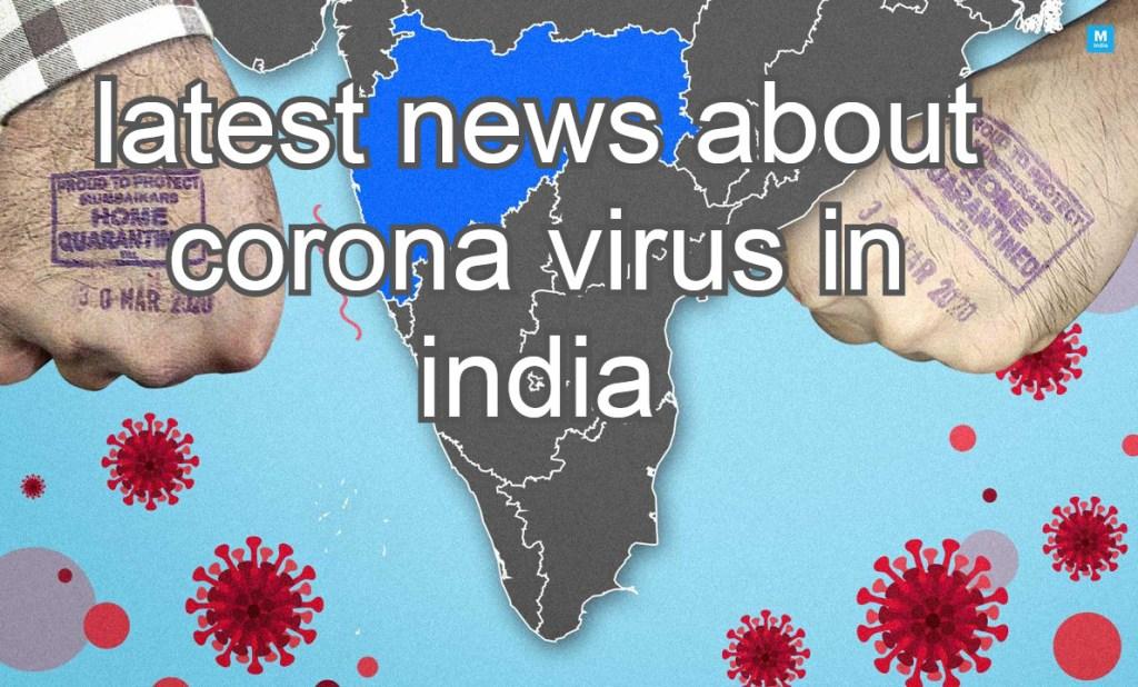 latest news about corona virus in india