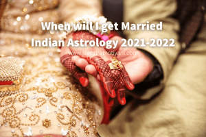 When will I get Married Indian Astrology 2021-2022 (1)