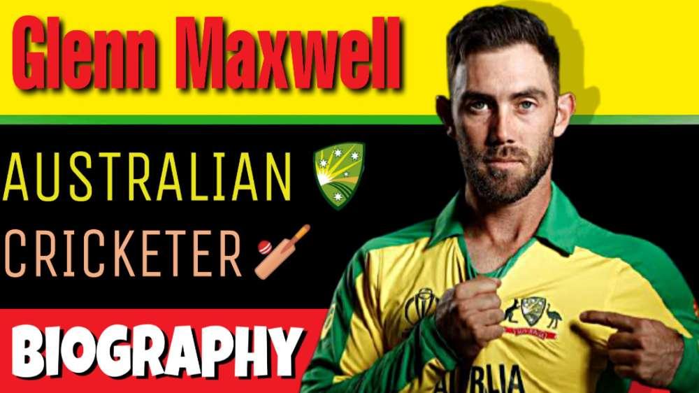 Glenn Maxwell Biography in Hindi – ( आस्ट्रेलियन क्रिकेटर )