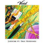 "Jizockk – ""Vivid"" feat. Eric Biddines"