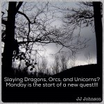 Dragons, Orcs, & Unicorns- Are You in the Midst of a Difficult Quest?
