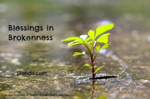 Blessings in brokenness