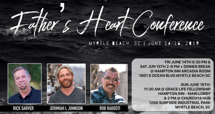 Father's Heart Conference June 14th - 16th, 2019