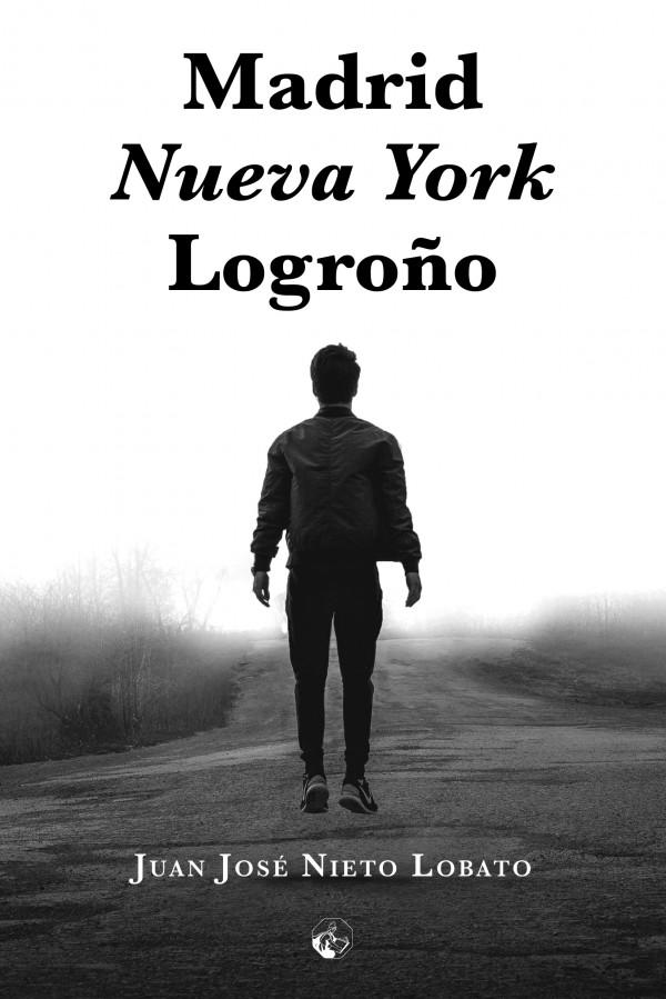 Madrid Nueva York Logroño libro Juan Jose Nieto Lobato