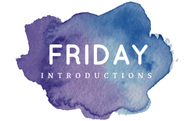 Friday Introductions