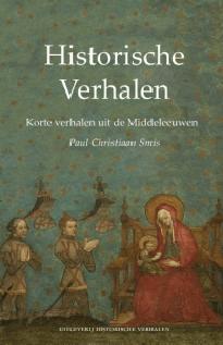 Historische verhalen uit de middeleeuwen door Paul Christiaan Smis