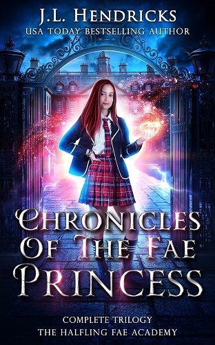The Halfling Fae Academy: Chronicles of the Fae Princess, Complete Trilogy
