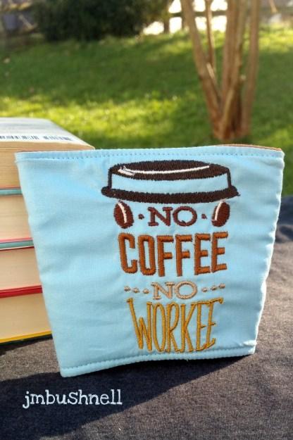 No Coffee No Workee Cozy to Go