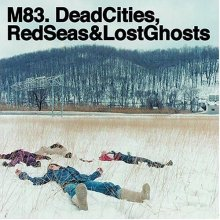 M83-Dead_Cities,_Red_Seas_&_Lost_Ghosts