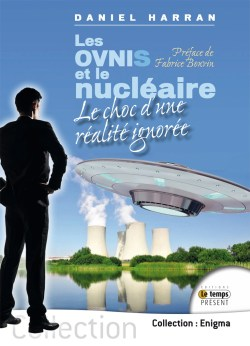 Les OVNIs et le nucléaire – Le choc d'une réalité ignorée