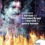 L'hérésie de Giordano Bruno et l'éternité du genre humain