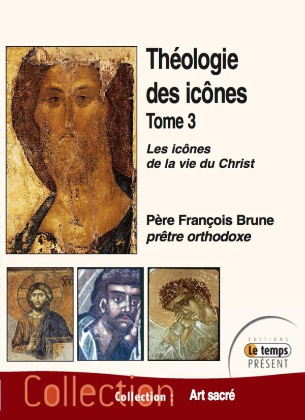 Théologie des icônes T3 Les icônes de la vie du christ