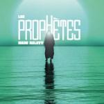 Les prophètes : Ceux qui voient l'Invisible