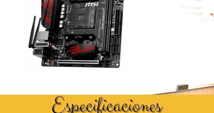 Especificaciones Placa Base MSI AM4 B450i Gaming Plus AC